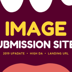 Checkout our list of Image Submission Sites 2019