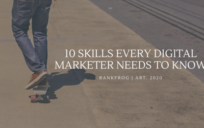 Top 10 Skills Every Digital Marketer Needs to Know